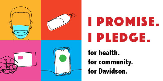 I pledge, I promise. For health. For community. For Davidson. Includes icons of person with mask, hand sanitizer, catcard, and phone.