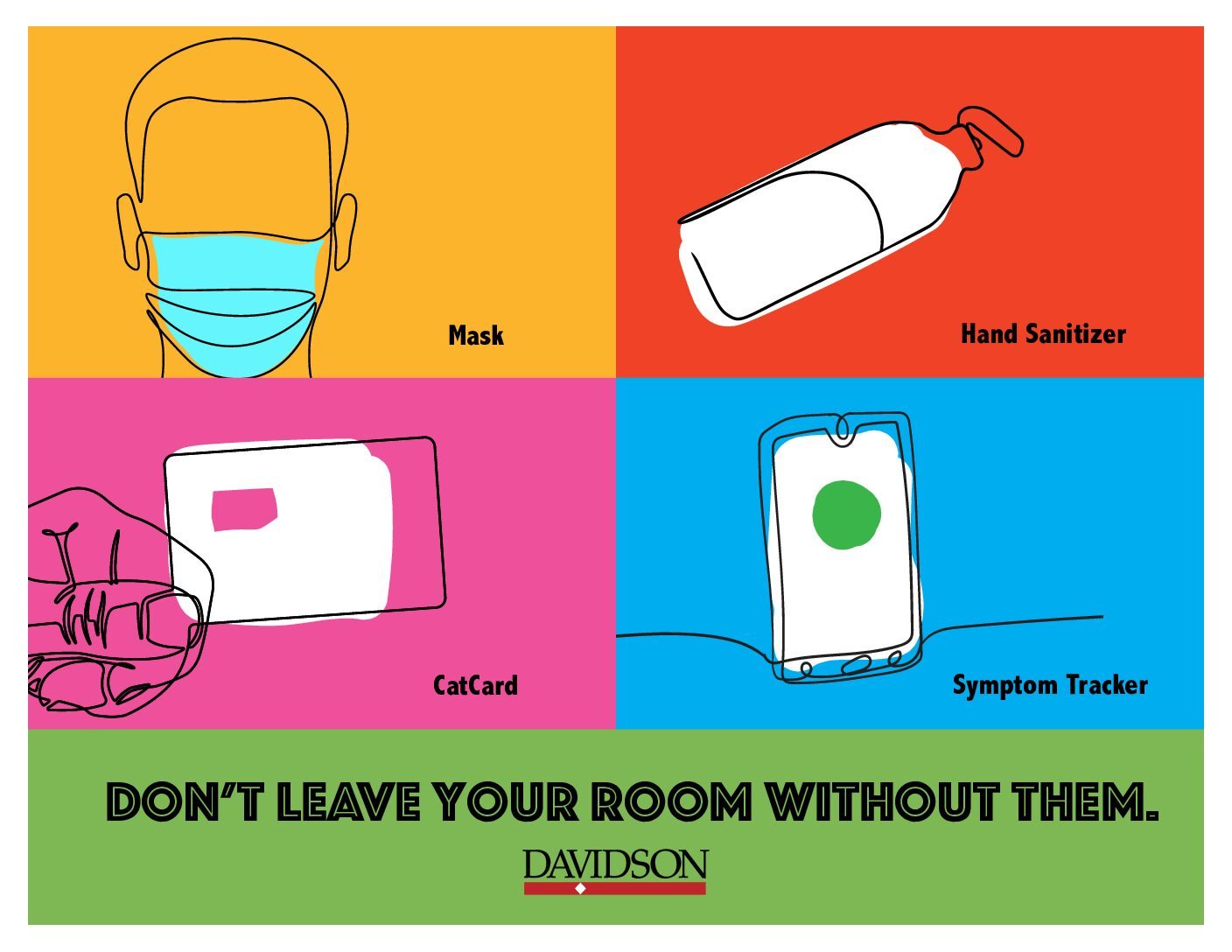 """""""Don't leave your room without them: catcard, sanitizer, mask, symptom tracker"""" with sketches of these items"""
