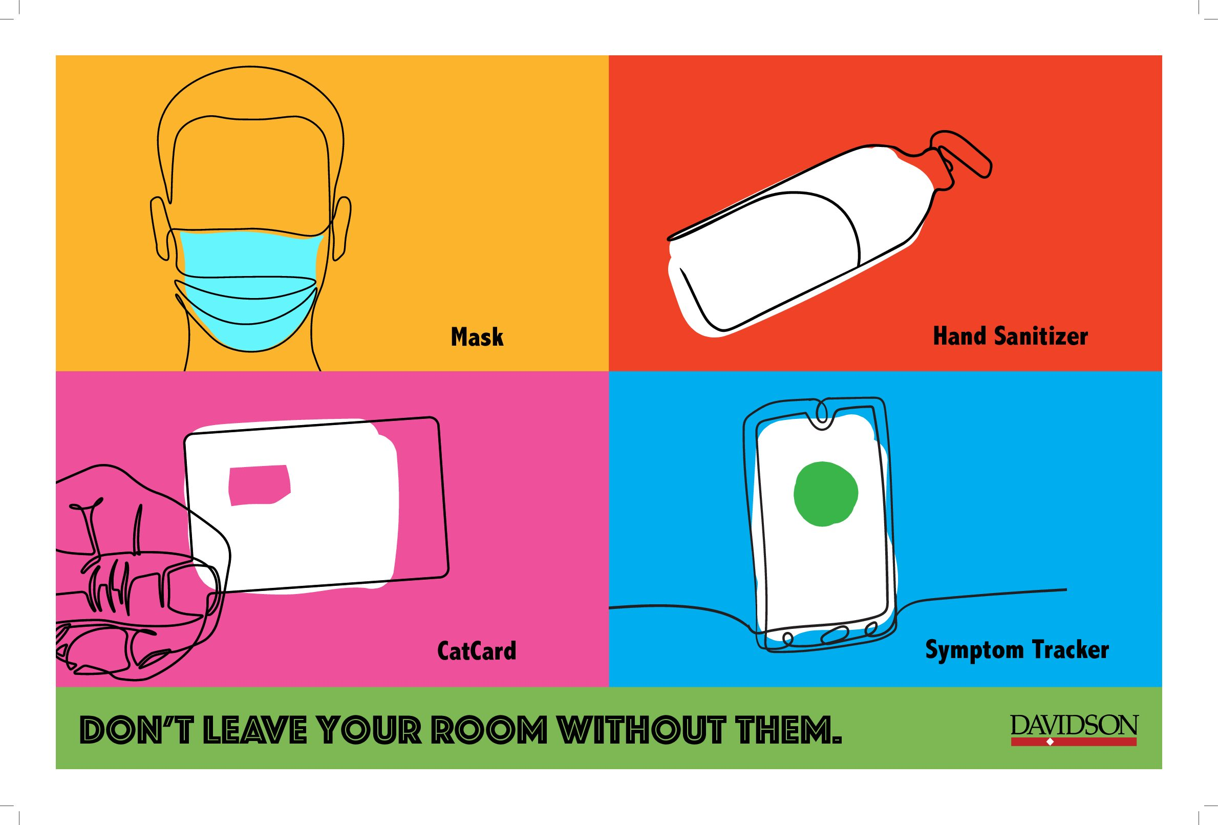 Don't leave your room without them: CatCard, Symptom Tracker, Mask, Sanitizer.